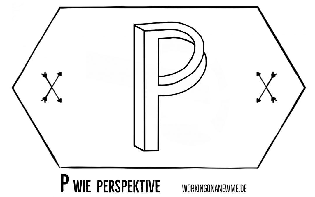 P wie Perspektive